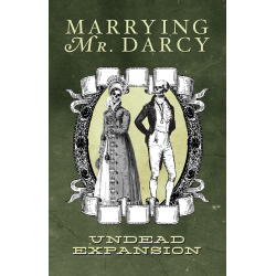 Marrying Mr. Darcy: Undead...