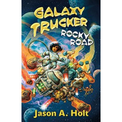 Galaxy Trucker: Rocky Road - a novel!
