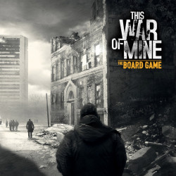 This War of Mine: The Board...