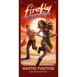 Firefly Adventures: Brigands and Browncoats – Wanted Fugitives