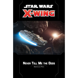 Star Wars: X-Wing (Second Edition) – Never Tell Me the Odds...