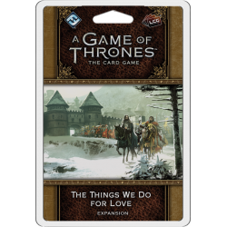 A Game of Thrones: The Card Game (Second edition) – The Things We...